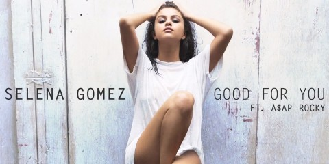 Selena Gomez Good For You Ft. A$AP Rocky