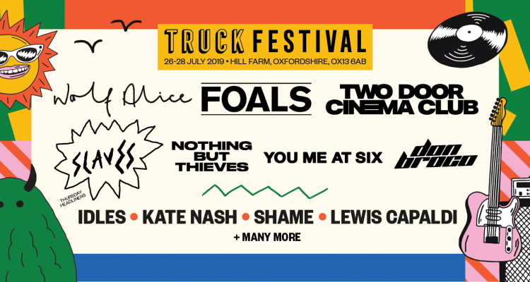 Truck Festival 2019 foals two door cinema club slaves nothing but thieves you me at six don broco idles kate nash shame lewis capaldi